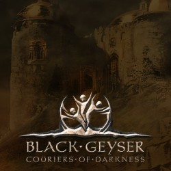 Black Geyser: Couriers of...